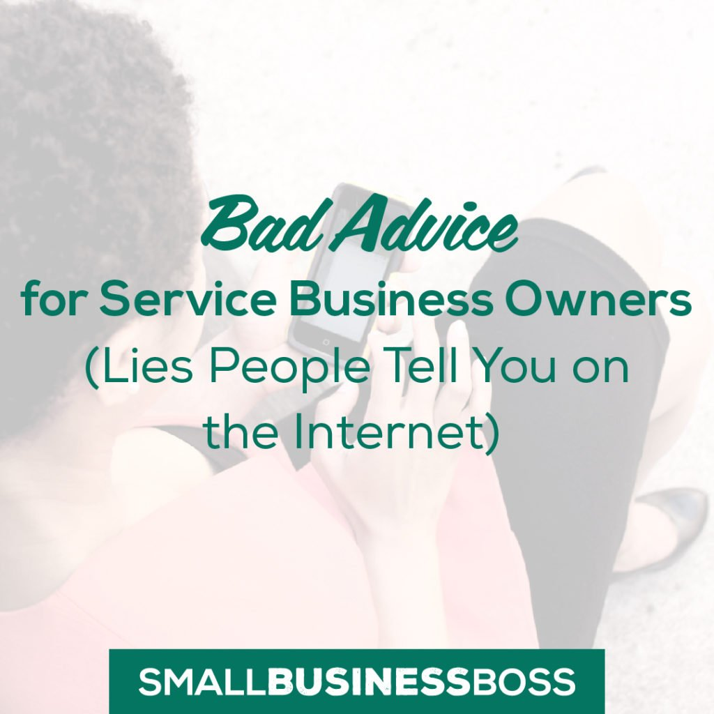 Bad advice for service business owners