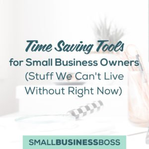 Time Saving Tools for Small Business Owners