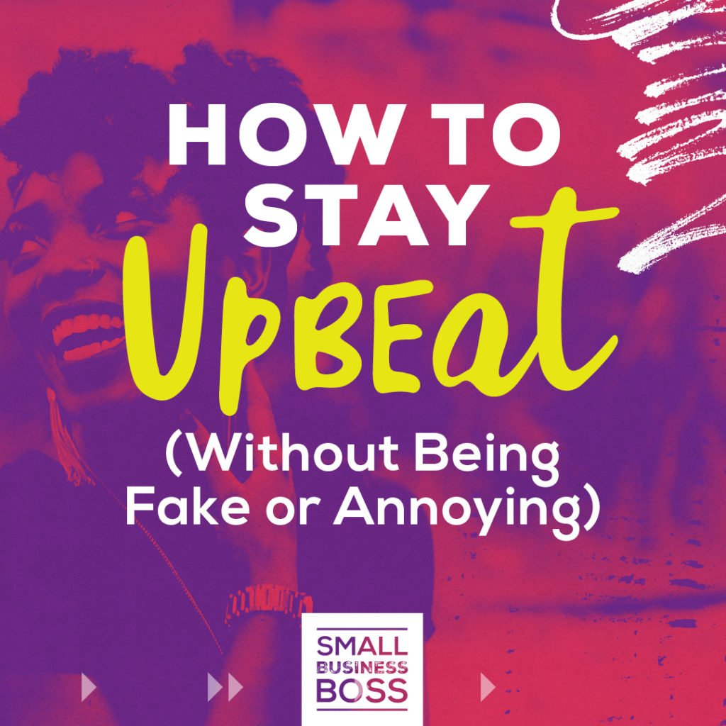 How to stay upbeat