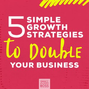 Growth strategies to double your business