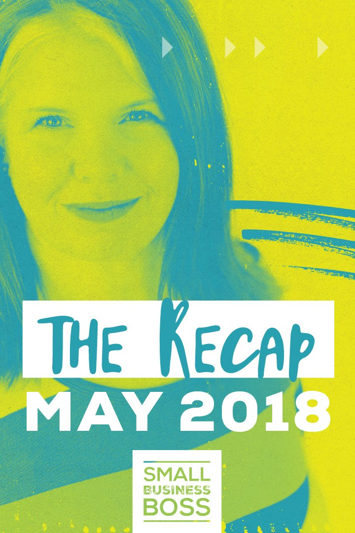 May was a busy month here at Small Business Boss with lots of changes on the horizon. *Pin this post to get the May 2018 recap.* #monthlyrecap #behindthecurtain #servicesbusiness