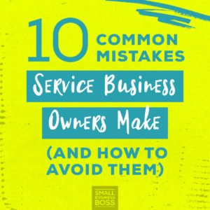 Mistakes service business owners make