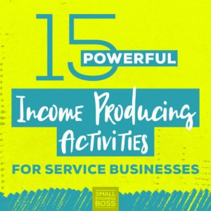 If we want to be profitable, our time should be spent on income-producing activities for our service business. Here are 15 ideas to get you on track.