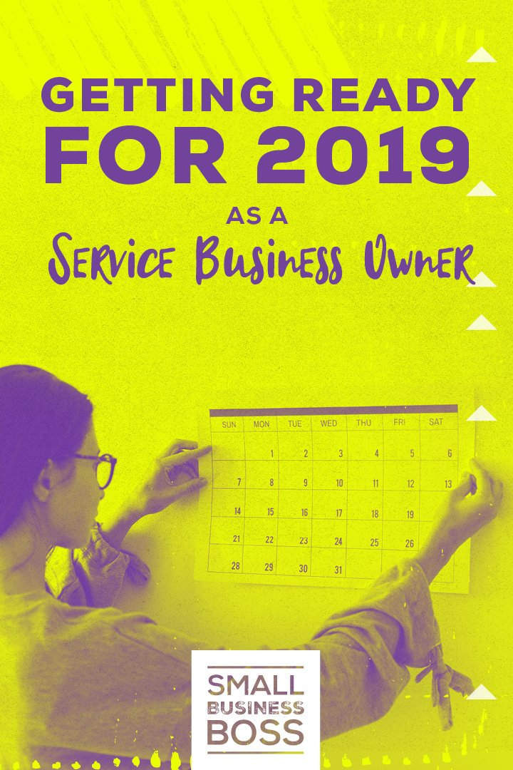 A new year means new goals and big plans. *Pin this post to get ideas on how to get ready for 2019 as a services business owner* #smallbusinessboss #servicesbusiness #2019goals
