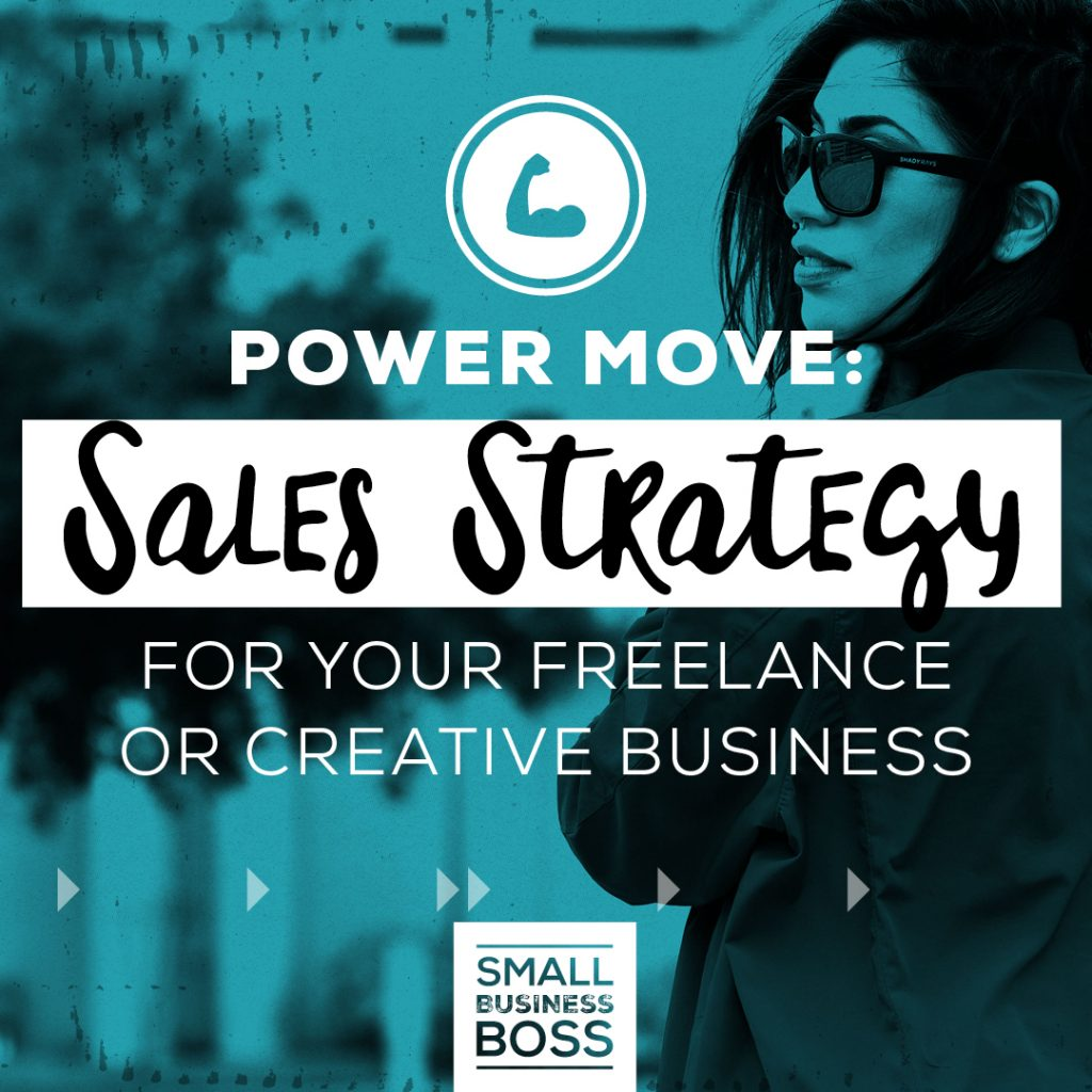 Sales strategy for your freelance or creative business