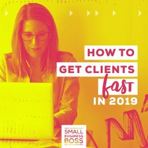 how to get clients fast