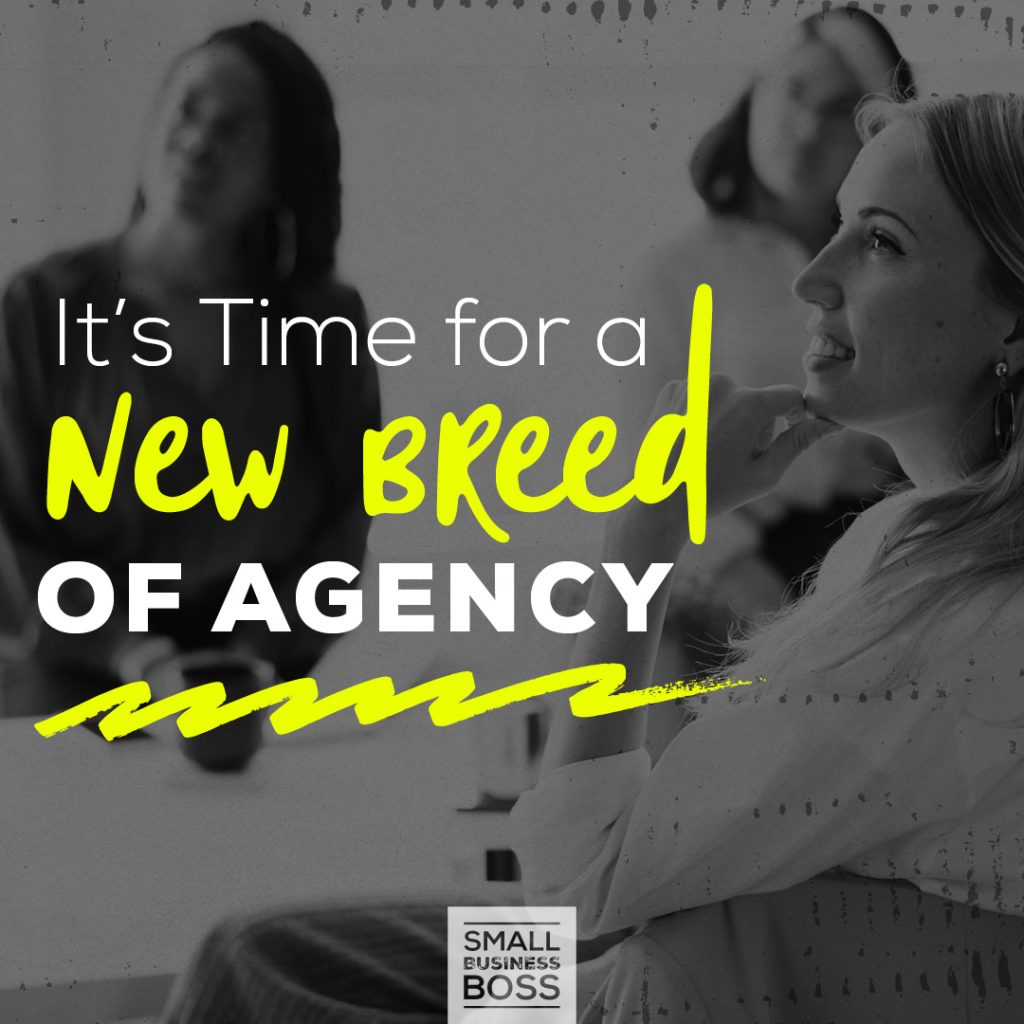 It's Time for a New Breed of Agency