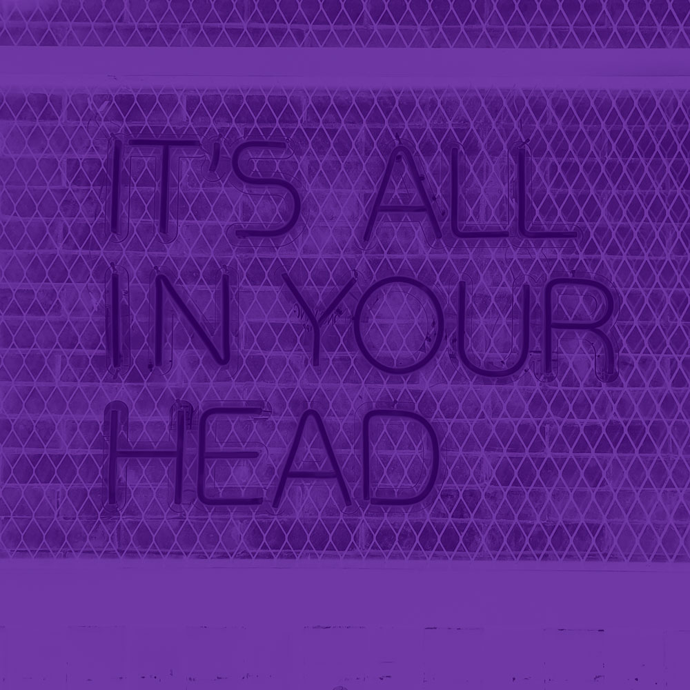 Photo with the text It's all in your head
