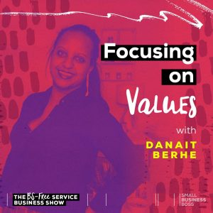 Focusing on Values with Danait Berhe