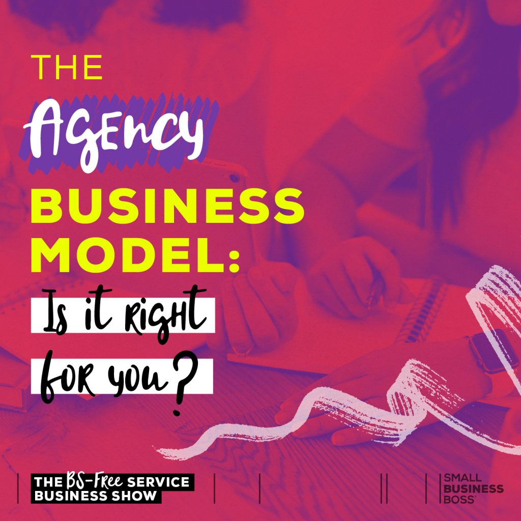 Not every biz model is right for everyone. Here are some of the ins and outs of the agency business model, to help you decide if it's right for you.